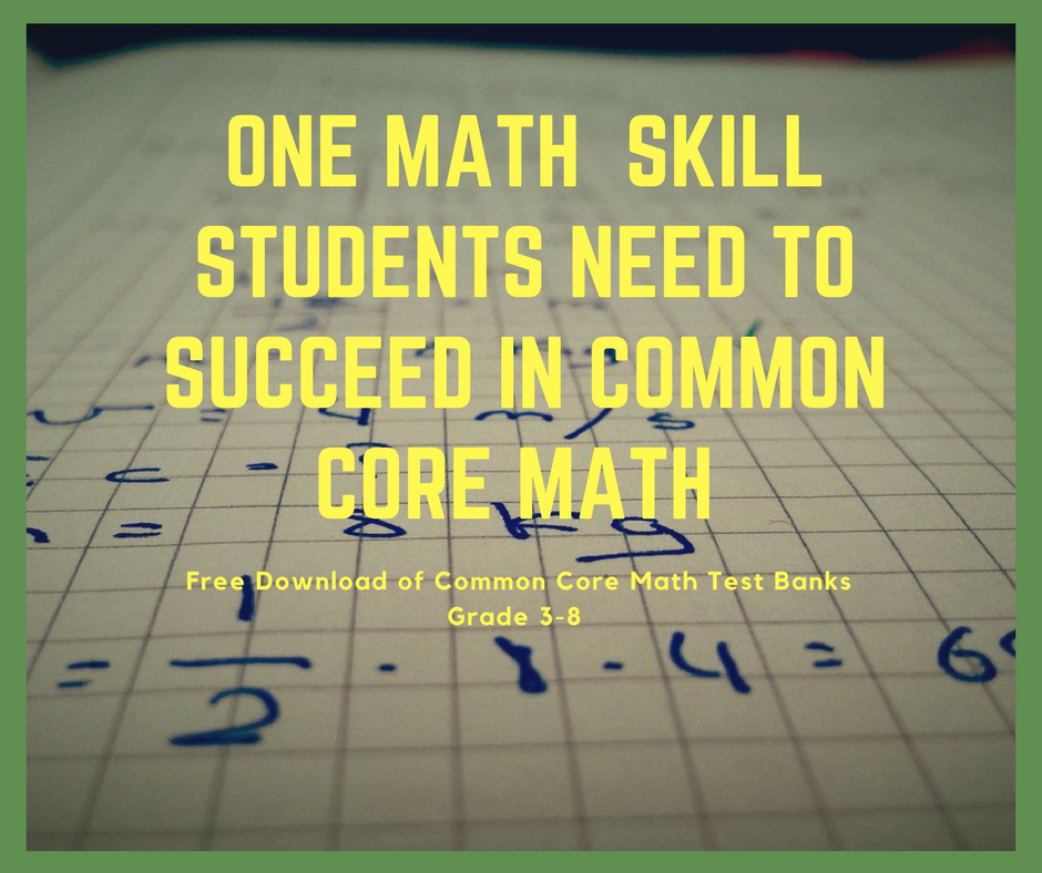 One Skill Students Need to Improve to Succeed on Common Core Math ...